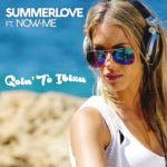 summerlove-ft-now-me-goin-to-ibiza